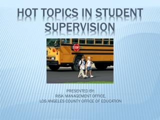 HOT TOPICS IN STUDENT SUPERVISION