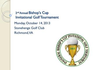 2 nd  Annual  Bishop's Cup  Invitational Golf Tournament