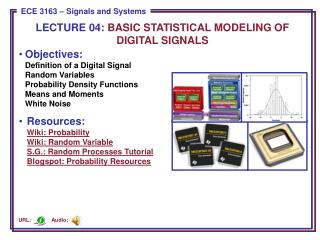 LECTURE  04:  BASIC STATISTICAL MODELING OF DIGITAL SIGNALS