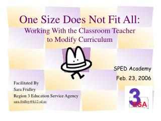 One Size Does Not Fit All: Working With the Classroom Teacher  to Modify Curriculum