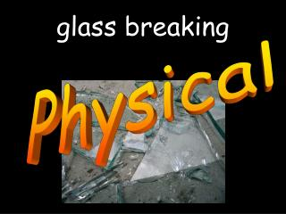 glass breaking