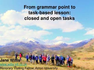 From grammar point to  task-based lesson:  closed and open tasks