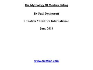 The Mythology Of Modern Dating By Paul  Nethercott Creation Ministries International June 2014