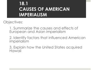 18.1	 CAUSES OF AMERICAN IMPERIALISM