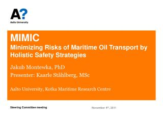 MIMIC Minimizing Risks of Maritime Oil Transport by Holistic Safety Strategies