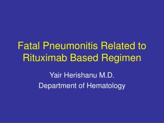 Fatal Pneumonitis Related to Rituximab Based Regimen