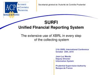SURFI Unified FInancial Reporting System The extensive use of XBRL in every step