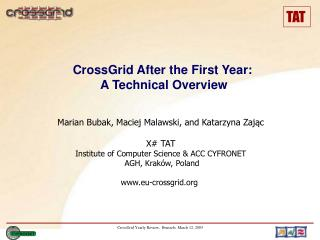 CrossGrid After the First Year:  A Technical Overview