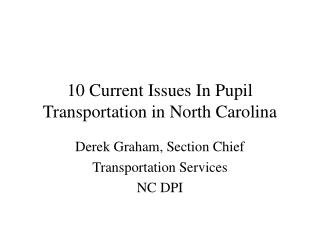 10 Current Issues In Pupil Transportation in North Carolina