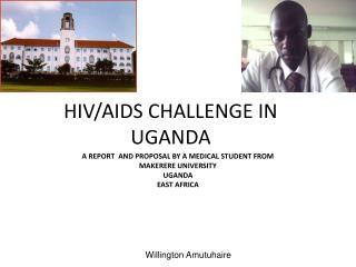HIV/AIDS CHALLENGE IN UGANDA