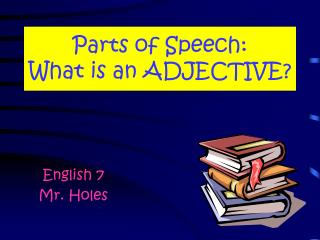 Parts of Speech: What is an ADJECTIVE?