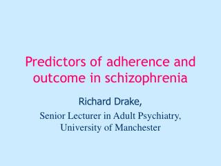 Predictors of adherence and outcome in schizophrenia