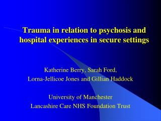 Trauma in relation to psychosis and hospital experiences in secure settings