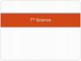 7 th  Science