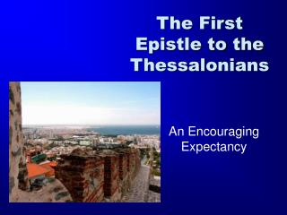The First Epistle to the Thessalonians