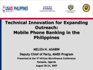 Technical Innovation for Expanding Outreach:  Mobile Phone Banking in the Philippines