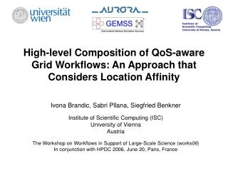 High-level Composition of QoS-aware Grid Workflows: An Approach that Considers Location Affinity