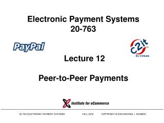 Electronic Payment Systems 20-763   Lecture 12 Peer-to-Peer Payments