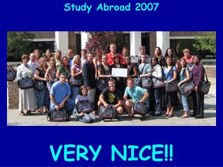 Study Abroad 2007 VERY NICE!!