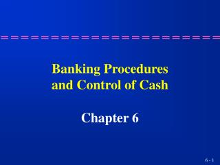 Banking Procedures and Control of Cash