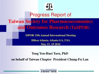 Progress Report of         Taiwan Society for Pharmacoeconomics