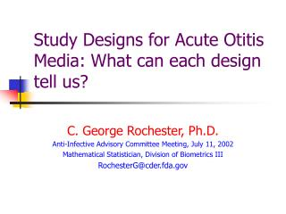 Study Designs for Acute Otitis Media: What can each design tell us?