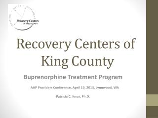 Recovery Centers of  		   King  County