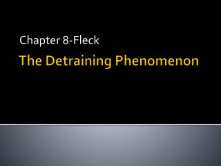 The  Detraining Phenomenon