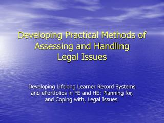 Developing Practical Methods of Assessing and Handling  Legal Issues