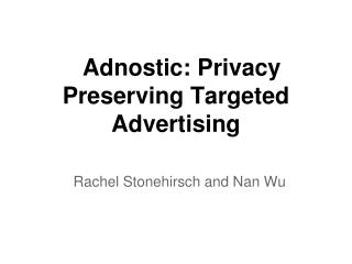 Adnostic: Privacy Preserving Targeted Advertising