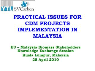PRACTICAL ISSUES FOR CDM PROJECTS IMPLEMENTATION IN MALAYSIA