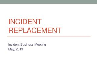 Incident Replacement