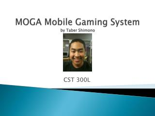 MOGA Mobile Gaming System by Taber  Shimono