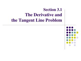 Section 3.1  The Derivative and  the Tangent Line Problem