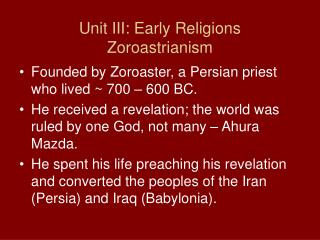 Unit III: Early Religions Zoroastrianism