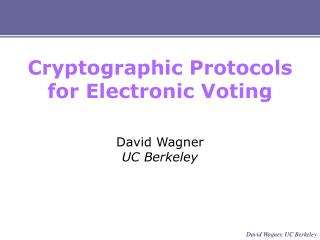 Cryptographic Protocols for Electronic Voting