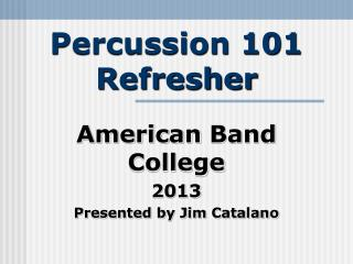Percussion 101 Refresher