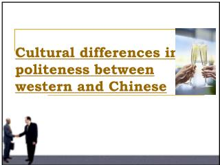Cultural differences in  politeness between western and Chinese
