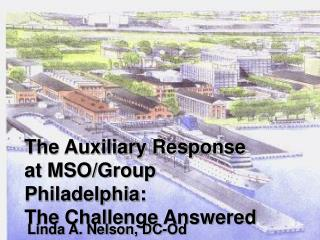 The Auxiliary Response at MSO/Group Philadelphia: The Challenge Answered