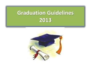 Graduation Guidelines 2013