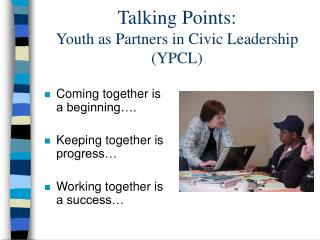 Talking Points: Youth as Partners in Civic Leadership (YPCL)