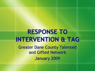 RESPONSE TO INTERVENTION & TAG