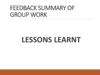 FEEDBACK SUMMARY OF GROUP WORK