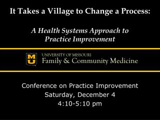 It Takes a Village to Change a Process:  A Health Systems Approach to Practice Improvement
