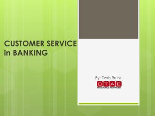 CUSTOMER SERVICE  in BANKING