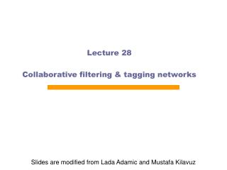 Lecture 28 Collaborative filtering & tagging networks
