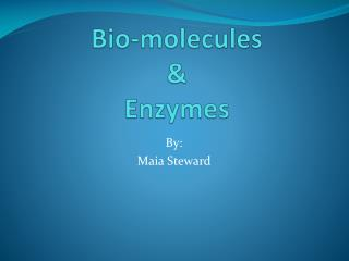 Bio-molecules & Enzymes