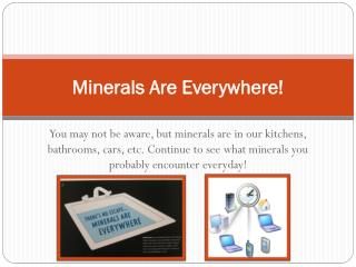 Minerals Are Everywhere!