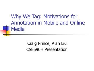 Why We Tag: Motivations for Annotation in Mobile and Online Media