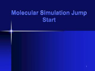 Molecular Simulation Jump Start